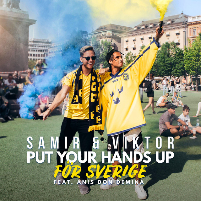 Put%20Your%20Hands%20Up%20f%C3%B6r%20Sverige%20%28feat.%20Anis%20Don%20Demina%29